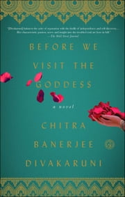 Before We Visit the Goddess - A Novel ebook by Chitra Banerjee Divakaruni