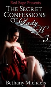 THE SECRET CONFESSIONS OF LADY H. BOOK 3 ebook by MICHAELS, BETHANY