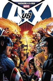 Avengers vs. X-Men ebook by Brian Michael Bendis,Ed Brubaker,Matt Fraction