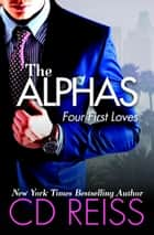 Free ebook downloads rakuten kobo the alphas four first loves ebook by cd reiss fandeluxe Images
