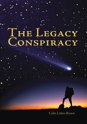 The Legacy Conspiracy ebook by Colin Litten-Brown