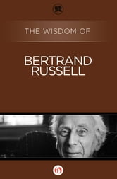 The Wisdom of Bertrand Russell ebook by Philosophical Library