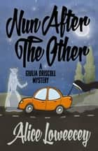 NUN AFTER THE OTHER ebook by Alice Loweecey