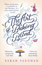 The Art of Baking Blind ebook by Sarah Vaughan