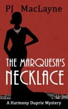 The Marquesa's Necklace ebook by P.J. MacLayne