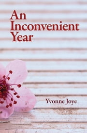 An Inconvenient Year ebook by Yvonne Joye
