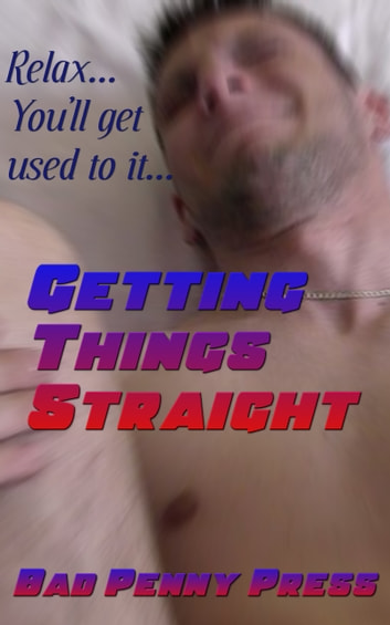 Getting Things Straight ebook by Bad Penny Press