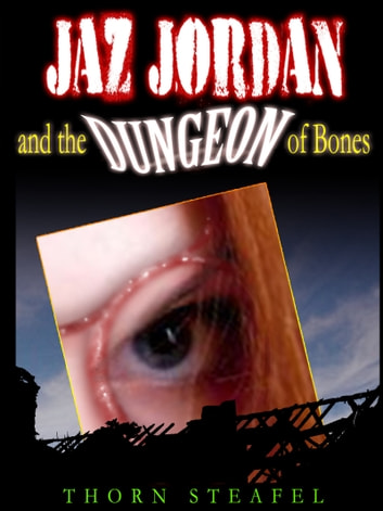 Jaz Jordan and the Dungeon of Bones ebook by Thorn Steafel
