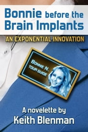 Bonnie Before The Brain Implants ebook by Keith Blenman
