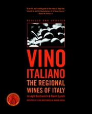 Vino Italiano - The Regional Wines of Italy ebook by Joseph Bastianich, David Lynch
