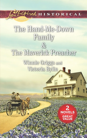 The Hand-Me-Down Family & The Maverick Preacher - An Anthology ebook by Winnie Griggs,Victoria Bylin