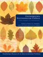 Contemporary Environmental Politics - From Margins to Mainstream ebook by Piers Stephens, John Barry, Andrew Dobson