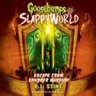Goosebumps SlappyWorld #5: Escape from Shudder Mansion audiobook by R.L. Stine