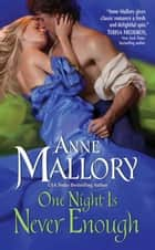 One Night Is Never Enough ebook by Anne Mallory
