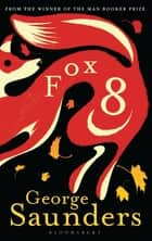 Fox 8 eBook by George Saunders, Chelsea Cardinal