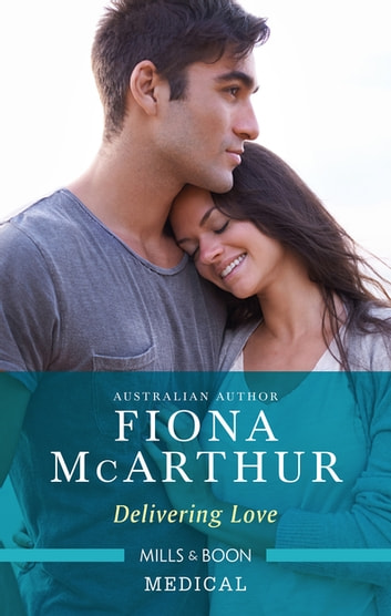 Delivering Love ebook by Fiona McArthur
