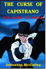 The Curse of Capistrano - The Mark of Zorro ebook by Johnston McCulley