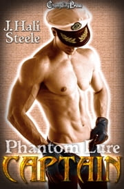 Captain (Phantom Lure 2) ebook by J. Hali Steele