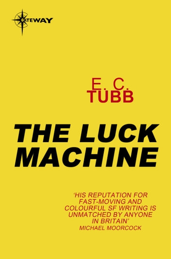 The Luck Machine ebook by E.C. Tubb