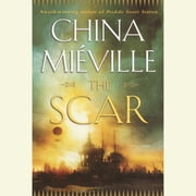 The Scar audiobook by China Miéville