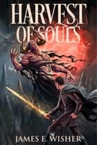 Harvest of Souls ebook by James E. Wisher