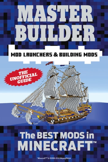 Master Builder Mod Launchers & Building Mods - The Best Mods in Minecraft®™ 電子書 by Triumph Books