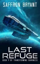 Last Refuge ebook by Saffron Bryant, S.J. Bryant