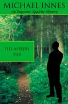 The Appleby File ebook by Michael Innes