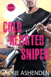 Cold Hearted Sniper - Texas Bounty, #1 ebook by Jackie Ashenden