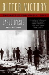 Bitter Victory - The Battle for Sicily, 1943 ebook by Carlo D'Este