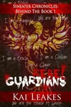Rebel Guardians (Sin Eaters Chronicles: Behind the Book 1 Series) ebook by Kai Leakes
