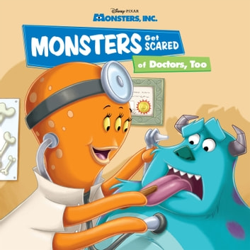 Monsters, Inc: Monsters Get Scared of Doctors, Too ebook by Disney Book Group