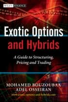 Exotic Options and Hybrids ebook by Mohamed Bouzoubaa,Adel Osseiran