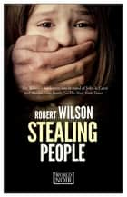A small death in lisbon ebook by robert wilson 9780547545035 stealing people ebook by robert wilson fandeluxe Ebook collections