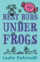 The Rizzlerunk Club: Best Buds Under Frogs ebook by Leslie Patricelli, Leslie Patricelli