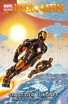 Marvel NOW! PB Iron Man 4 - Stadt der Zukunft ebook by Kieron Gillen, Joe Bennett
