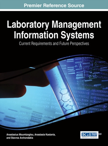 Laboratory Management Information Systems - Current Requirements and Future Perspectives ebook by