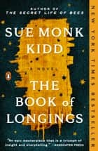 The Book of Longings - A Novel ebook by Sue Monk Kidd