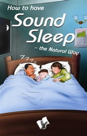 How to have Sound Sleep - The Natural Way ebook by Dr. A. K. Sethi