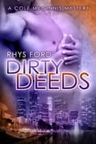 Dirty Deeds ebook by Rhys Ford