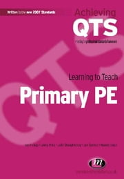Learning to Teach Primary PE ebook by Ian Pickup,Lawry Price,Ms Julie Shaughnessy,Jon Spence,Maxine Trace