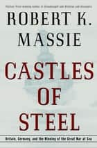Castles of Steel ebook by Robert K. Massie