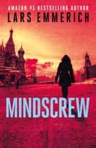 Mindscrew - Book Three in the Devolution Series ebook by Lars Emmerich