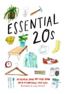Essential 20s - 20 Essential Items for Every Room in a 20-Something's First Place ebook by Chronicle Books, Lizzy Stewart