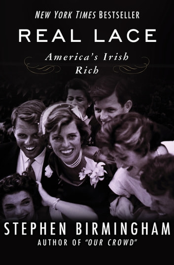 Real Lace - America's Irish Rich ebook by Stephen Birmingham