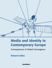 Media and Identity in Contemporary Europe - Consequences of global convergence ebook by Richard Collins