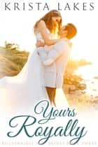 Yours Royally - A Cinderella Love Story ebook by Krista Lakes