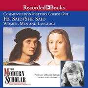 Communication Matters I: He Said / She Said: Women, Men and Language audiobook by Deborah Tannen