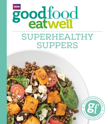 Good Food: Superhealthy Suppers ebook by Good Food Guides