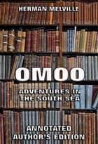 Omoo: Adventures in the South Seas ebook by Herman Melville
